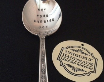 Hand Stamped Coffee Spoon Not Your Average Joe Coffee Lovers Vintage Silver Plated Spoon Gift