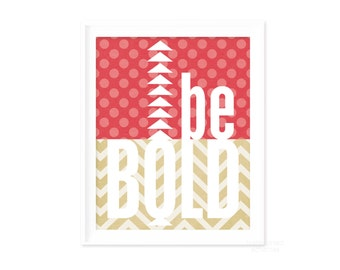 Be Bold Typography Poster - Inspirational Motivational Digital Art Print Red Dots Beige Chevron Nursery Print