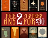 Any 2 Posters for 30 Dollars - 11x17 Size