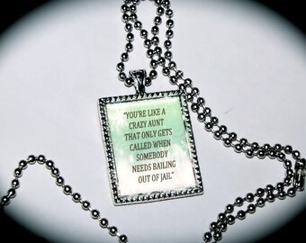 Quote Pendant - Crazy Aunt - Kate Daniels Series - Magic Burns - Literary Jewellery - Themed - Book Swag