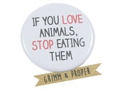 Vegetarian/Vegan Pinback Button, Magnet - If you love animals, stop eating them