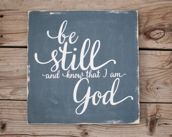 Be still and know that I am God Wooden sign