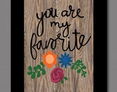 You are my favorite printable download; instant download, digital art, digital download, wood grain; boyfriend card, compliment card, art