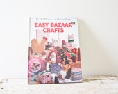 Vintage Craft Book - Easy Bazaar Crafts - Better Homes and Gardens
