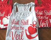 5 Personalized Bride and Bridesmaids Last Sail Before the Veil Tank Tops - Great for the bachelorette party!