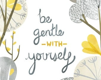 Be Gentle with Yourself - Vertical Print