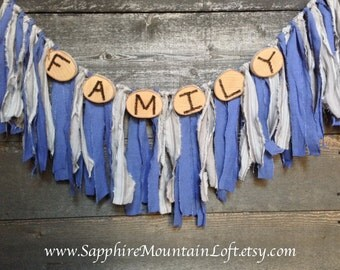FAMILY Banner, Rustic Wood Slice Rag Garland, Cabin Decor, Window Treatment, Blue White Neutral Tones
