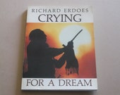 1990 Richard Erdoes Book, Crying For A Dream