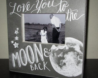 love you to the moon and back picture frame photo frame sign chalk board style ready to ship
