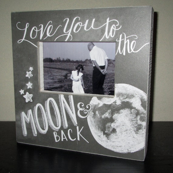 love you to the moon and back picture frame photo frame sign chalk board style ready