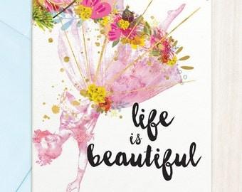 Life Is Beautiful - Greeting Card