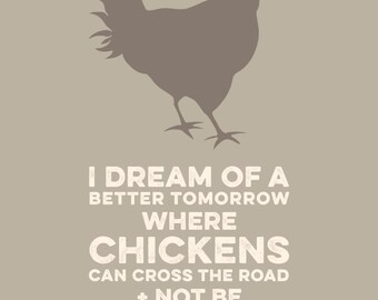 I DREAM OF CHICKENS - Funny poster print, great housewarming gift, art for kitchen