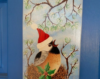 Holiday Wall Hanging, Chickadee, Painted Wood Plaque, Christmas Decoration, Holiday Wall Hanging, Whimsical Painting, Christmas Wall Decor