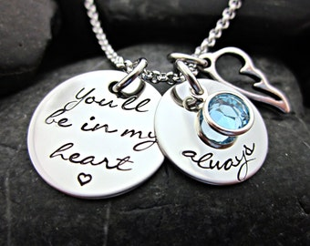 You'll be in my heart always - Memorial / Remembrance Necklace