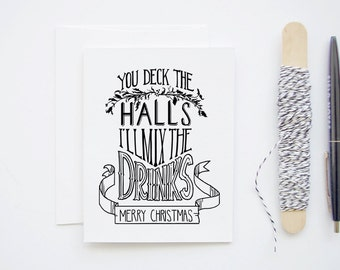You Deck The Halls, I'll Mix the Drinks - Hand Lettered Black and White Blank Greeting Card