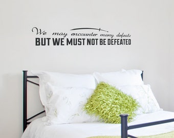 Must Not Be Defeated -Wall Quote Decal, Inspirational Quote Decor, Vinyl Quote Decal, Maya Angelou Quote, Famous Quote Art, Typography Decal