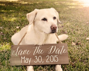 Dog Save the Date Sign, Engagement Photo Prop, Sign, Save the Date Sign for Dog, Save the Date wood sign, Pet save the date sign