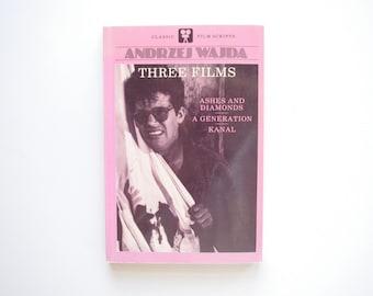 Andrzej Wajda Three Films - Classic Film Scripts - Ashes and Diamonds, A Generation, Kanal