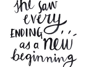 Hand Lettering Print brush script typography Inspirational cute Quote Handwritten Script Black & White Wall Decor every ending new beginning
