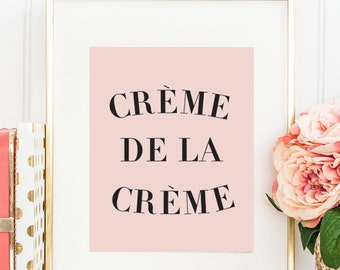 Crème de la Crème Inspirational Wall Prints, Motivational Art for Office Decor,  Inspirational Quote Print for Home Decor