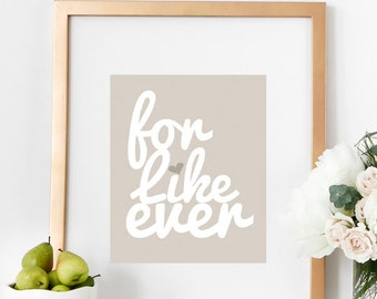 For Like Ever Print, Couple Gift, Wedding Decor, Modern Bedroom Wall Art, Typography Print, For Like Ever Poster