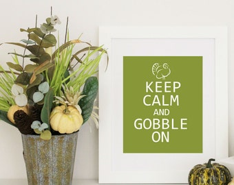 Thanksgiving Decor Keep Calm and Gobble On Fun  PDF  Custom Colors Digital Download