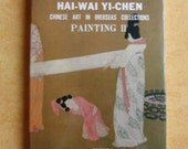 Vintage Art Book - Hai-Wai Yi-Chen - Chinese Art in Overseas Collections - Painting II - Published by the National Palace Museum China 1988