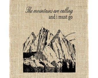 The Mountains are Calling and I Must Go Unframed, Print Unframed, Mountains art, travel, nature, Burlap Art, john muir
