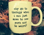 Why go to therapy mug