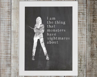 Buffy the Vampire Slayer Pop Culture Print - 'i am the thing that monsters have nightmares about'
