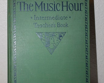 Sale 20% off, The Music Hour Intermediate Teacher's Book 1931 Silver, Burdett and Company, Vintage Book, Vintage Music Book, Green Book