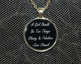 A Girl Should Be Two Things Classy & Fabulous -Coco Chanel Quote Necklace