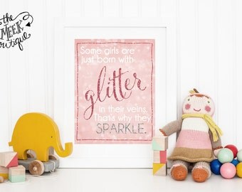 INSTANT DOWNLOAD, Some Girls Have Glitter in Their Veins Printable, No. 261