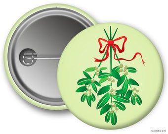 Mistletoe // Great For Stocking Stuffers or Holiday Parties // Pin Back Button
