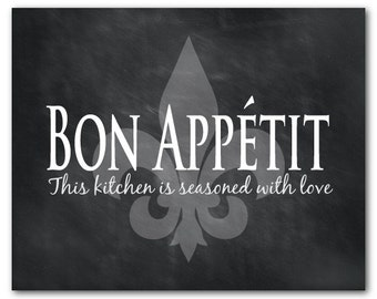 Kitchen Wall Art - Bon Appetit - This kitchen is seasoned with love - Fleur de Lis - Typography Word Art Print - Kitchen Wall Decor