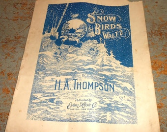 "Vintage Music Sheets, ""Snow Birds Waltz"", H.A. Thompson, Piano, Old,  Music Score, Sheet Music, Piano Music, 1911"