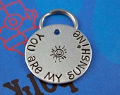 """Customized Dog Tag - Metal Pet ID Tag - Hand Stamped Dog or Cat Name Tag - 'You are my sunshine."""""""
