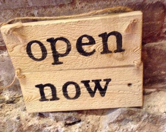 Open now rustic sign