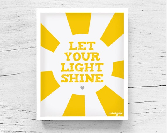 Quotes About Shining Light: Let Your Light Shine Yellow Inspirational Quote Kids By