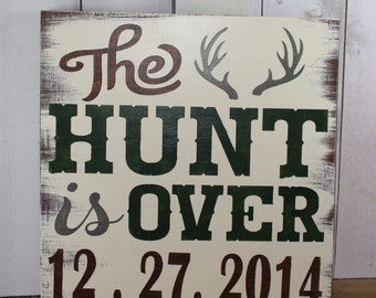 The Hunt is Over/Date/Hunter Save the Date/Hunter Wedding Sign/wedding Sign/Wedding Decor/Deer/Wood Sign