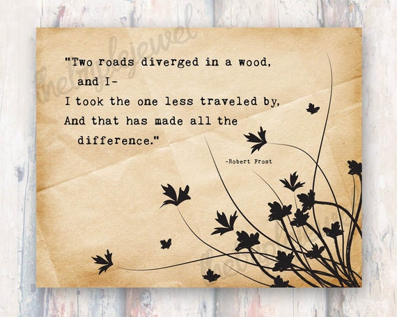 "the road not taken by robert frost 2 essay ""the road not taken"" by robert frost is a piece of poetry that partakes in multiple signs of symbolism such as "" two roads diverged in a yellow wood""(line 1."