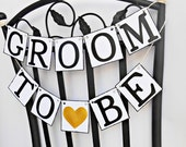 FREE SHIPPING, Groom To Be chair sign, Groom shower banners, Wedding banner, Engagement party decoration, Bachelor party decoration, Gold