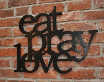 wooden black sign Eat Pray Love