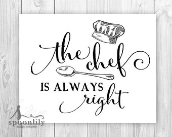 The Chef is Always Right Kitchen Art Print, Kitchen decor art print, kitchen typography poster, The Chef is Always Right Poster - ART PRINT