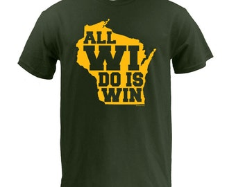 UGP - Sconnie - All WI Do Is Win - Forest Cotton tee