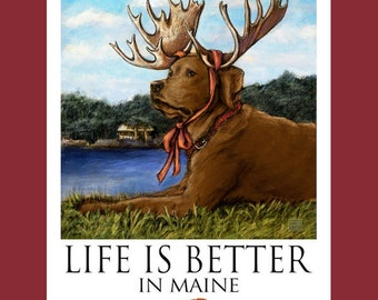 Chocolate Lab Life Is Better In Maine Poster of Labrador Retriever Wearing Moose Antlers
