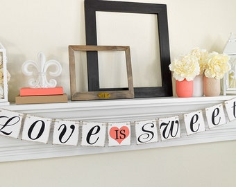 Love Is Sweet Banner - Wedding Banner Photo Prop - Love Wedding Sign - Wedding Decoration - Coral Heart