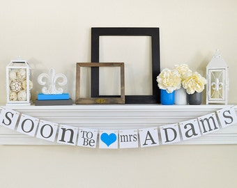 Bridal Shower Decorations Bridal Shower Banners Soon To Be Mrs. Banner Bachelorette CUSTOMIZE YOUR NAME