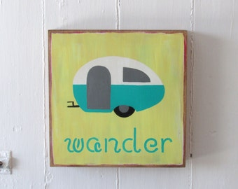 "Hand Painted Art Block 8x8 Retro Vintage Camper ""Wander"" Turquoise and yellow"