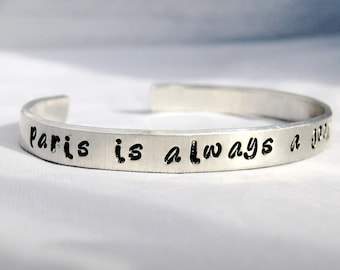 PARIS IS ALWAYS a Good Idea - Audrey Hepburn Quote Hand Stamped Cuff Bracelet